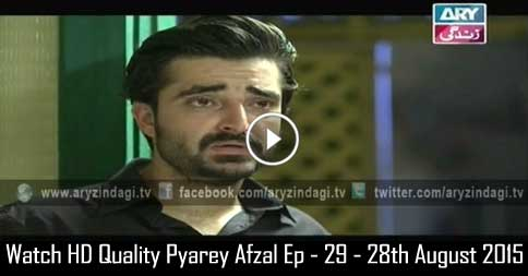 Pyarey Afzal Ep – 29 – 28th August 2015