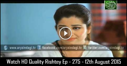 Rishtey Ep – 275 – 12th August 2015