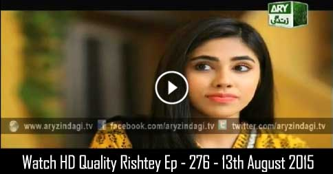 Rishtey Ep – 276 – 13th August 2015