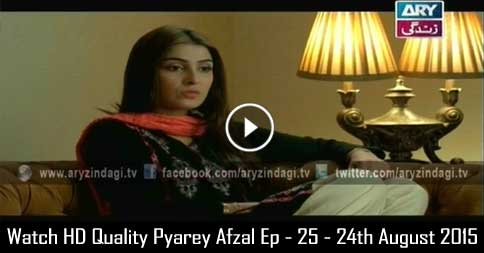 Pyarey Afzal Ep – 25 – 24th August 2015