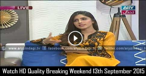 Breaking Weekend 13th September 2015