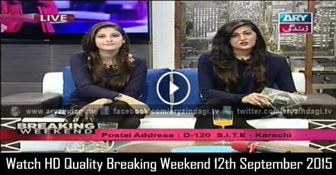 Breaking Weekend 12th September 2015