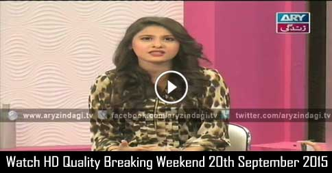 Breaking Weekend 20th September 2015