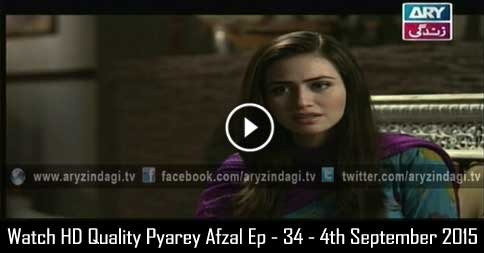 Pyarey Afzal Ep – 34 – 4th September 2015