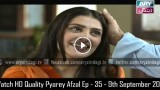 Pyarey Afzal Ep – 35 – 9th September 2015