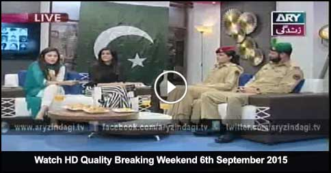 Breaking Weekend 6th September 2015