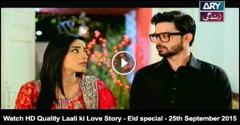 Laali ki Love Story – Eid special – 25th September 2015