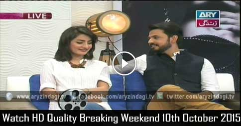 Breaking Weekend 10th October 2015