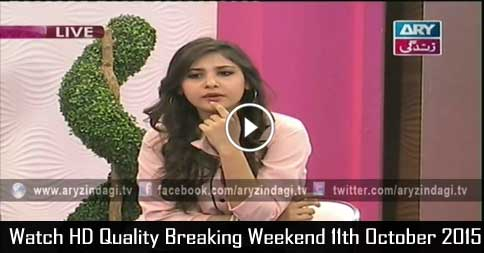 Breaking Weekend 11th October 2015