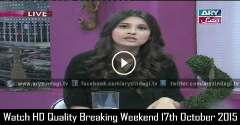 Breaking Weekend 17th October 2015
