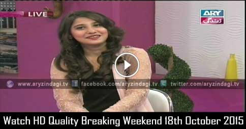 Breaking Weekend 18th October 2015