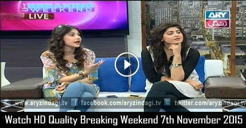 Breaking Weekend 7th November 2015