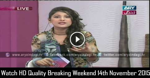 Breaking Weekend 14th November 2015