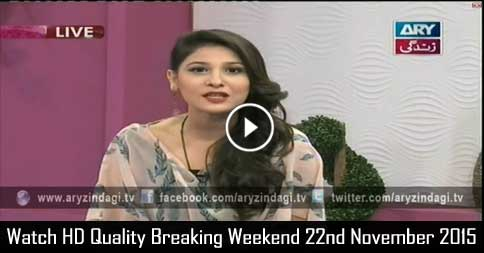 Breaking Weekend 22nd November 2015