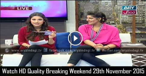 Breaking Weekend 29th November 2015