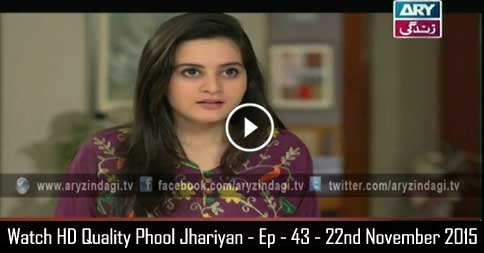 Phool Jhariyan – Ep – 43 – 22nd November 2015