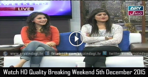Breaking Weekend 5th December 2015