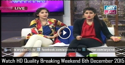 Breaking Weekend 6th December 2015