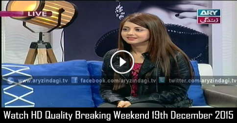 Breaking Weekend 19th December 2015