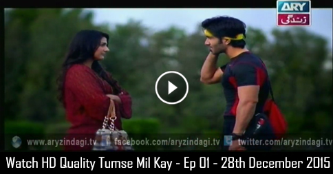Tumse Mil Kay – Ep 01 – 28th December 2015