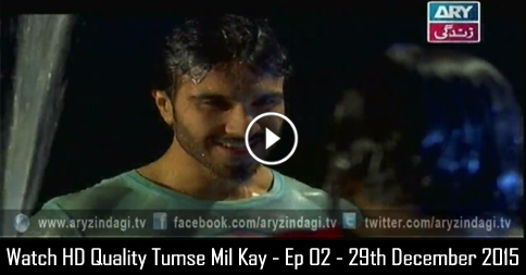 Tumse Mil Kay – Ep 02 – 29th December 2015