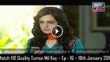 Tumse Mil Kay – Ep – 16 – 18th January 2016