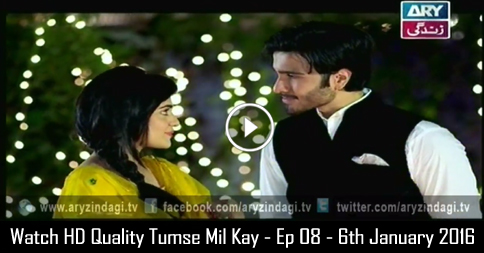 Tumse Mil Kay – Ep 08 – 6th January 2016