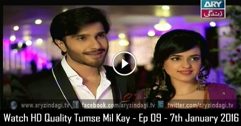 Tumse Mil Kay – Ep 09 – 7th January 2016