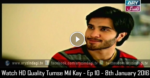 Tumse Mil Kay – Ep 10 – 8th January 2016
