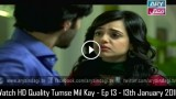 Tumse Mil Kay – Ep 13 – 13th January 2016