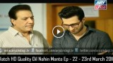 Dil Nahin Manta Ep – 22 – 3rd March 2016