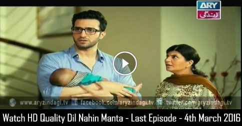 Dil Nahin Manta – Last Episode – 4th March 2016