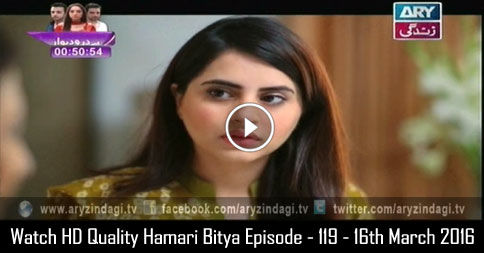 Hamari Bitya Episode – 119 – 16th March 2016