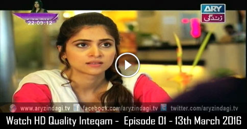 Inteqam – Episode 01 – 13th March 2016
