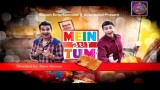 Main aur Tum – Phir Sey – Eid Day 3 Special – 15th September 2016
