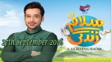 Salam Zindagi With Faysal Qureshi – 27th September 2016