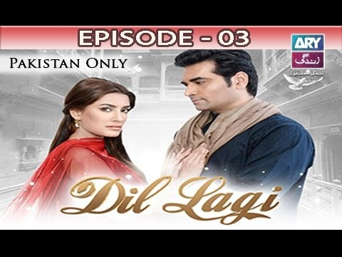 Dil Lagi – Episode 03 – 18th October 2016