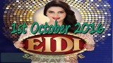 Eidi Sab Kay Liye – 1st October 2016
