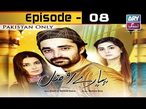 Pyarey Afzal Episode 08 – 11th November 2016