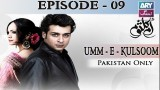 Umm-e-Kulsoom – Episode 09 – 10th November 2016