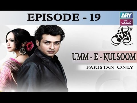 Umm-e-Kulsoom – Episode 19 – 20th November 2016