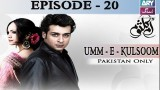 Umm-e-Kulsoom – Episode 20 – 21st November 2016