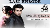Umm-e-Kulsoom – Last Episode – 23rd November 2016