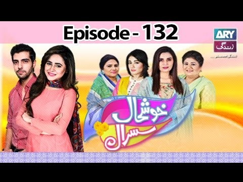 Khushaal Susral Ep – 132 – 7th December 2016