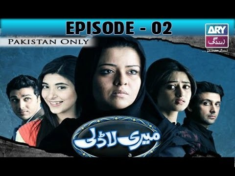Meri Ladli – Episode 02 – 6th December 2016