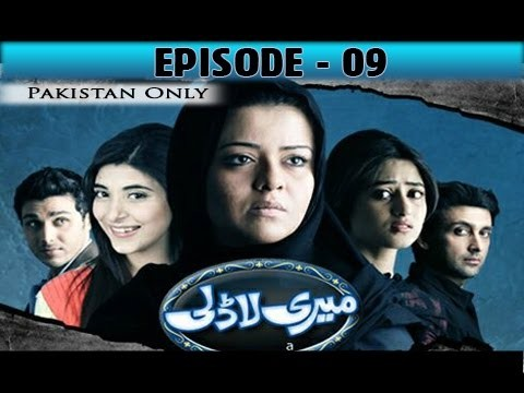 Meri Ladli – Episode 09 – 19th December 2016