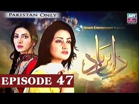 Dil-e-Barbad – Episode 47 – 9th April 2017
