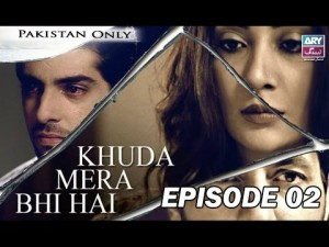 Khuda Mera Bhi Hai – Episode 02 – 17th April 2017