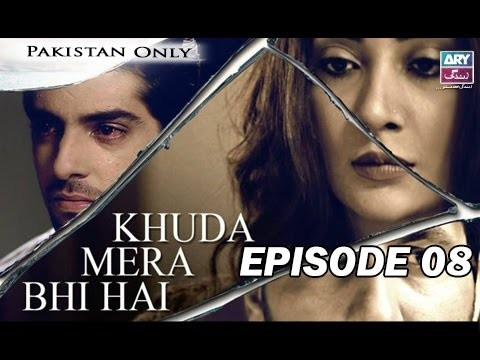 Khuda Mera Bhi Hai – Episode 08 – 26th April 2017