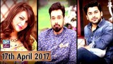 Salam Zindagi With Faysal Qureshi – 17th April 2017